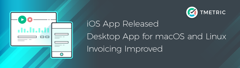 TMetric apps for iOS, macOS and Linux released