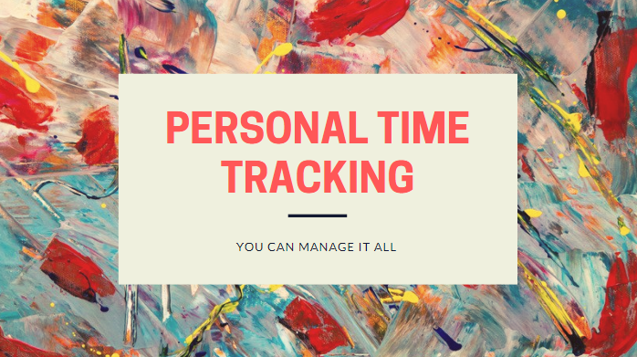 Why You Need Personal Time Tracking