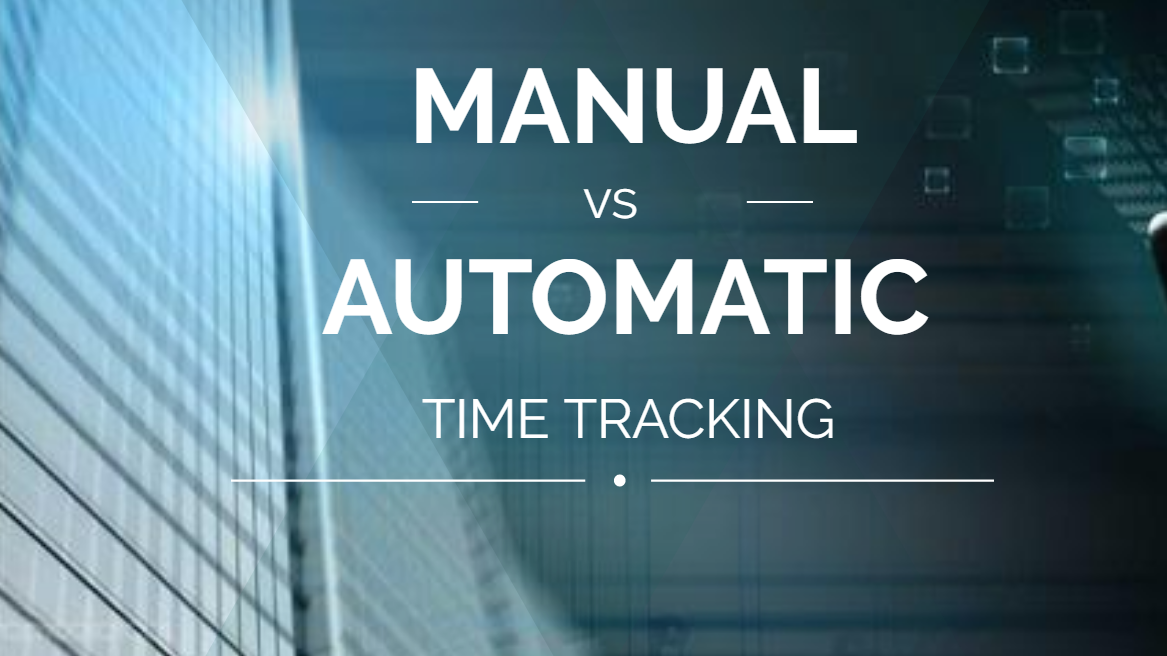 Automatic Time Tracking vs Manual