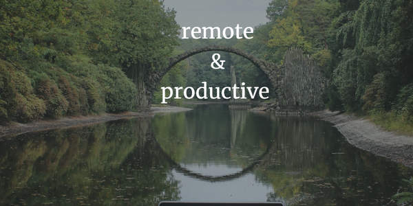 7 most important productivity tips for remote workers