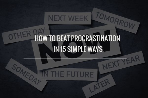 How To Beat Procrastination In 15 Simple Ways