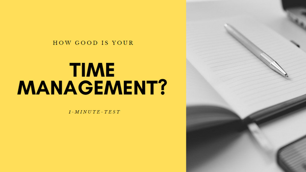 1-Minute-Test to Assess Your Time Management Skills