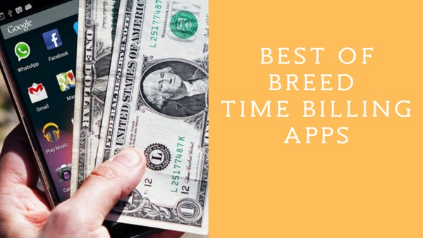 Best of Breed Time Billing Apps to Get Paid