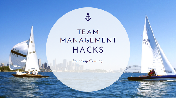Team Management Hacks Round-up