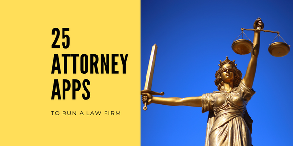 25 Must-have Apps for Attorneys to Run a Law Firm