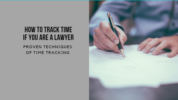 How Lawyers and Attorneys Track Their Time
