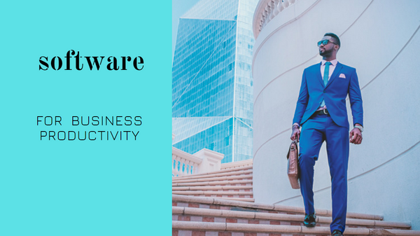 10 Ways Productivity Software Can Enhance Your Business in 2019